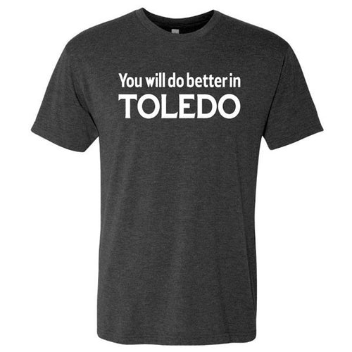 You'll Do Better In Toledo Tee - Vintage Black