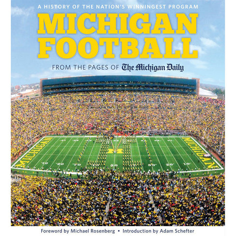 Michigan Football: The History of the Nation's Winningest Program