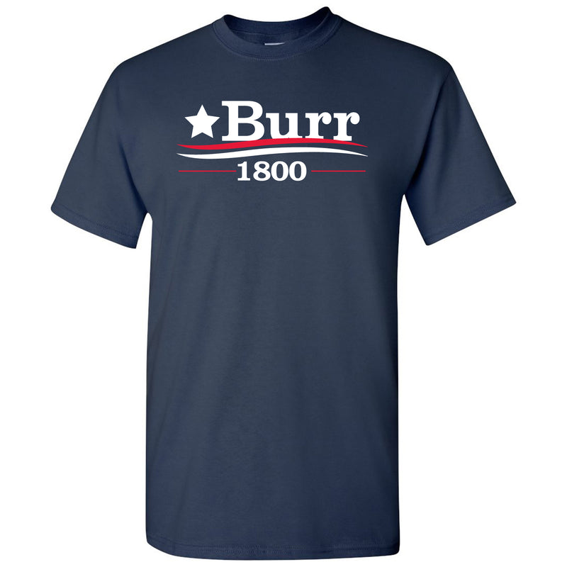 Burr 1800 - Alexander Hamilton Musical Funny Adult History Quote America Cotton T-Shirt - Navy