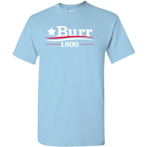 Burr 1800 - Alexander Hamilton Musical Funny Adult History Quote America Cotton T-Shirt - Sky