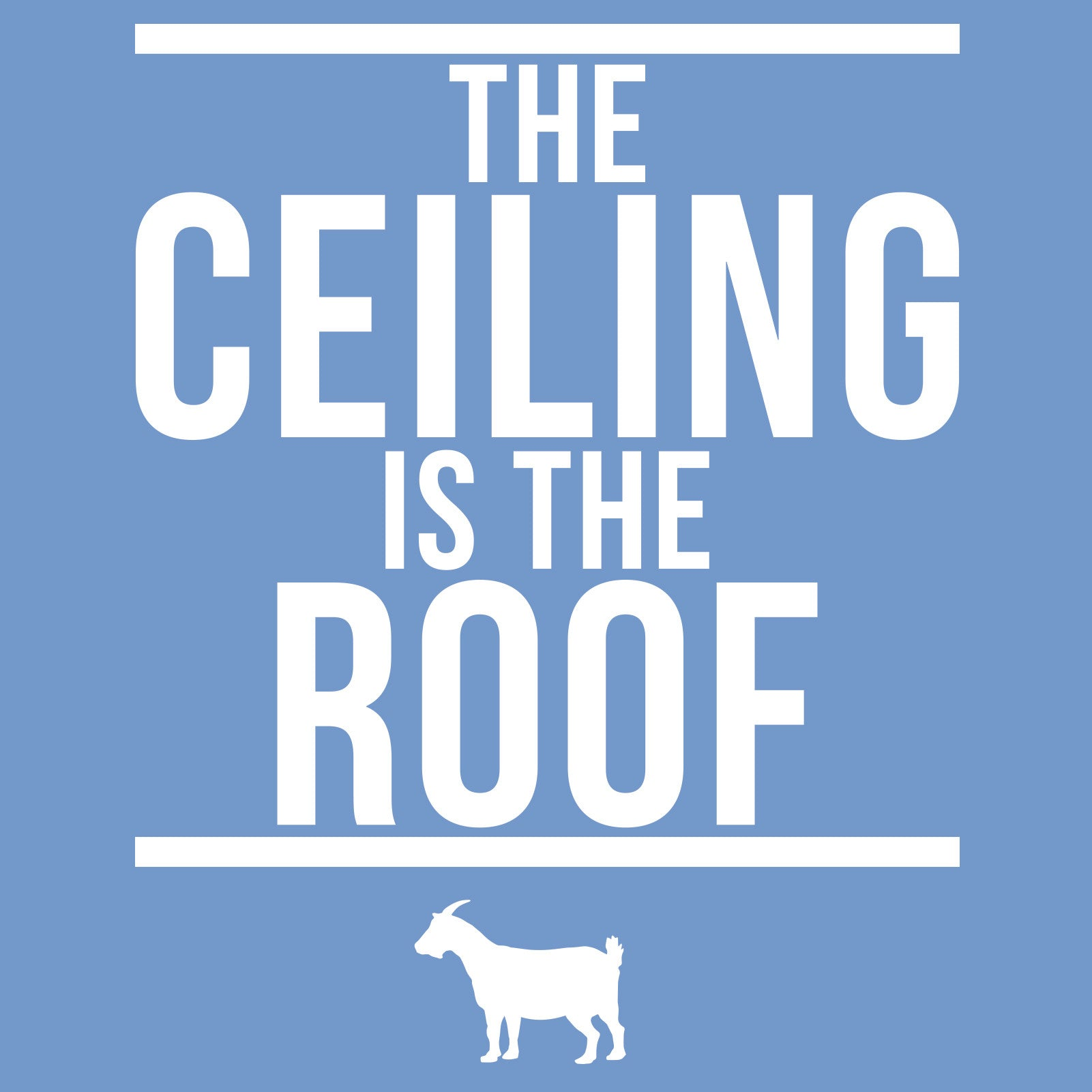 The Ceiling Is The Roof Tank - Carolina Blue - UGP