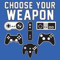 Choose Your Weapon Gamer Gaming Console Adult T-Shirt Basic Cotton - Royal