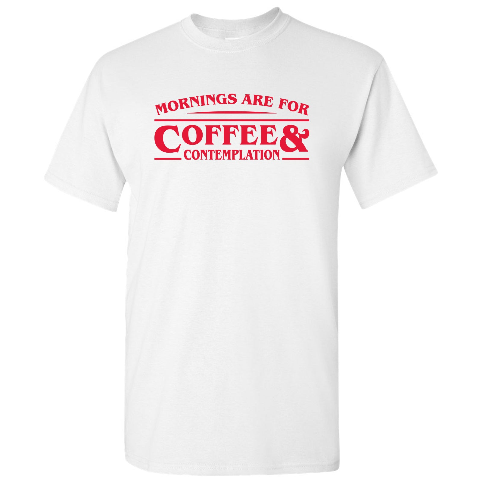 Mornings Are For Coffee And Contemplation Funny Chief Hopper Graphic T Shirt White