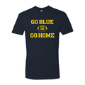 Go Blue or Go Home University of Michigan Next Level Premium Short Sleeve T Shirt - Midnight Navy