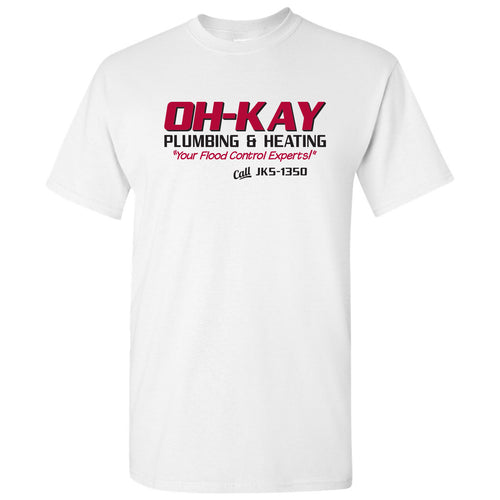 Oh-Kay Plumbing & Heating - Funny, Wet Bandits, Alone at Home, Christmas Movie T Shirt - White