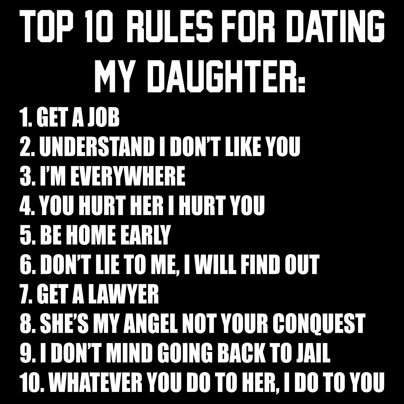 50ff7986d Top Ten Rules For Dating My Daughter Dads Against Daughters Dating  Protective Dad Parent Funny Adult T Shirt - Black