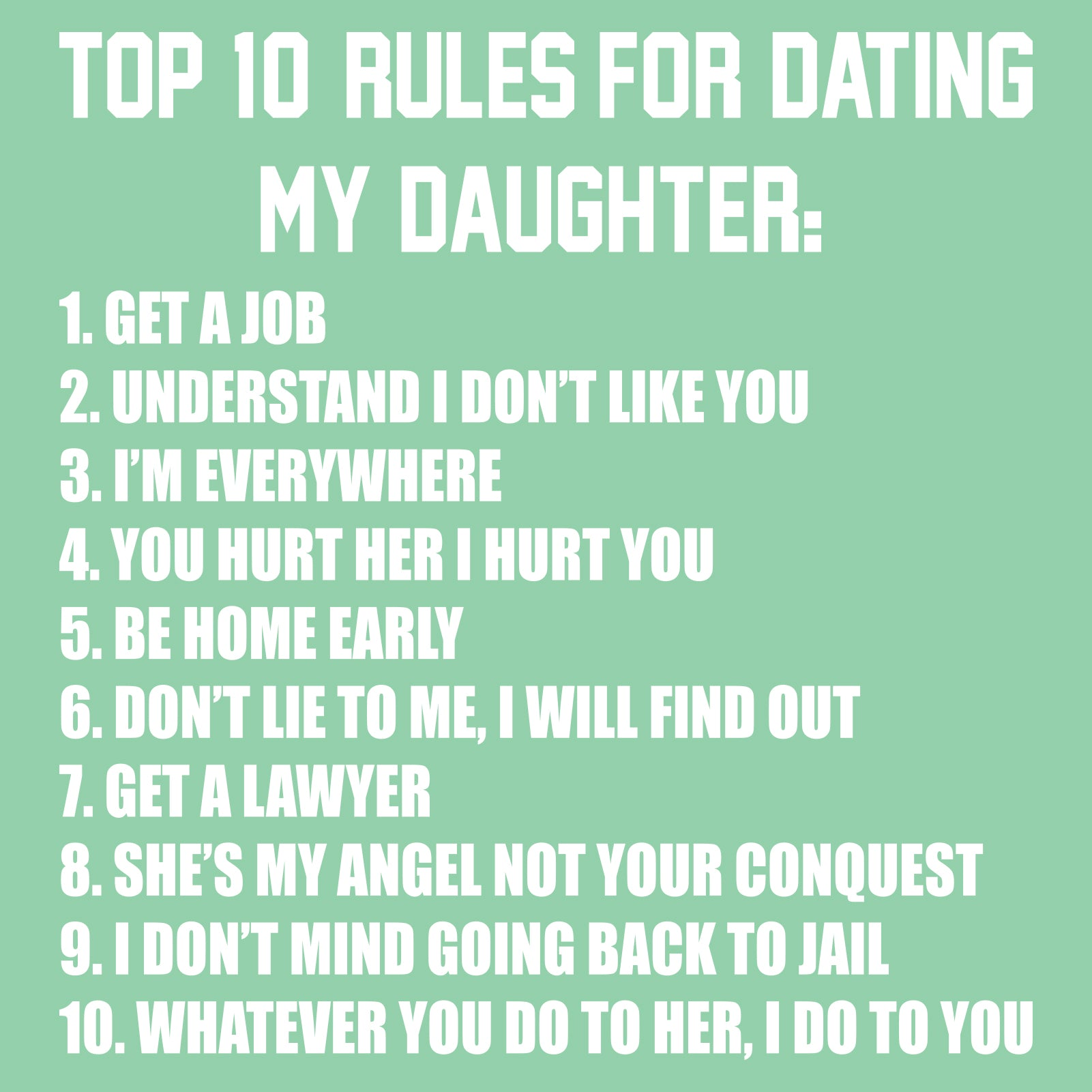 9496c71e ... Top Ten Rules For Dating My Daughter Dads Against Daughters Dating  Protective Dad Parent Funny Adult ...