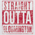 Straight Outta Bloomington - Heather White