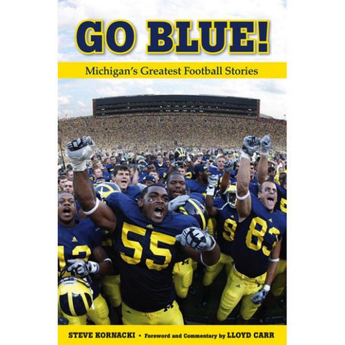 Go Blue! Michigan's Greatest Football Stories