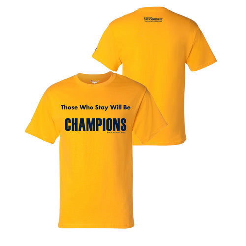 Bo Schembechler Those Who Stay Champion T-Shirt - Gold