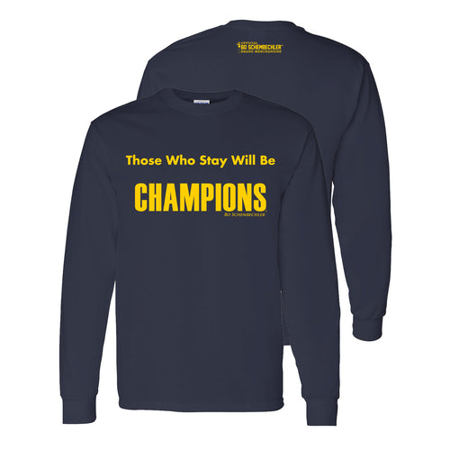 Bo Schembechler Those Who Stay Will Be Champions Long Sleeve - Navy