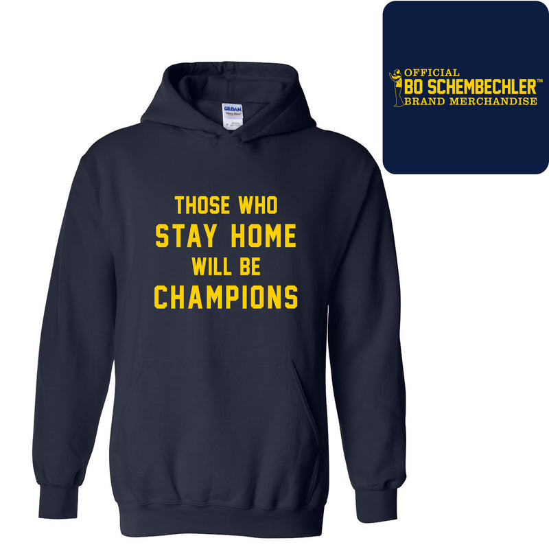Those Who Stay Home Will Be Champions Hoodie - Navy