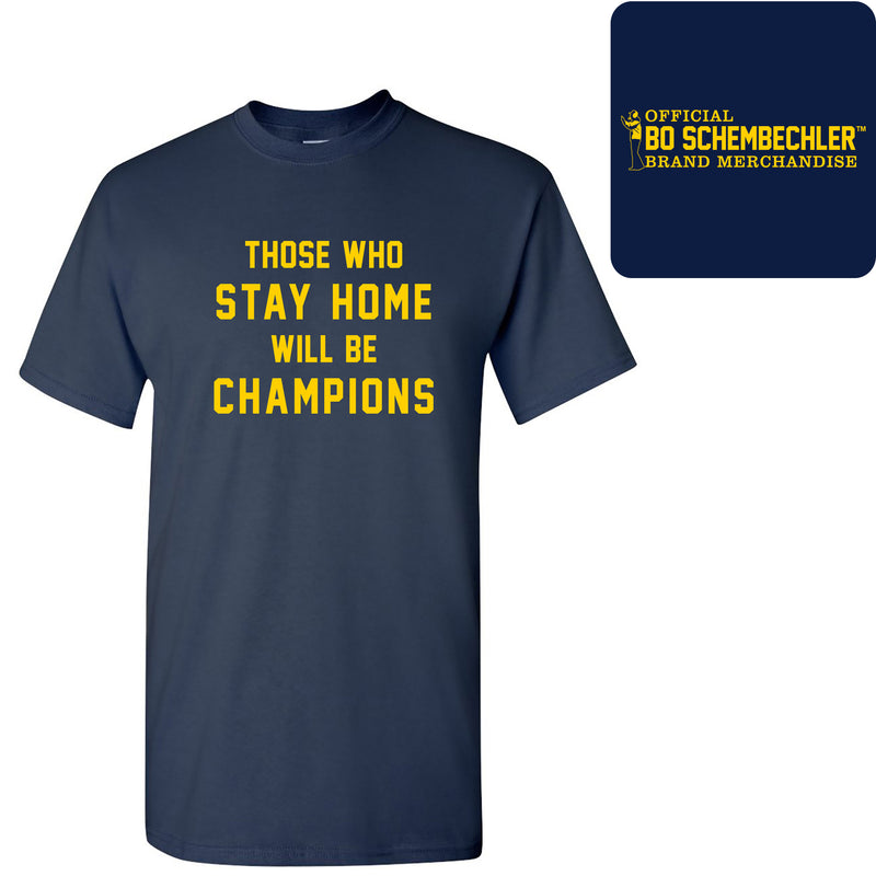 Those Who Stay Home Will Be Champions T-Shirt - Navy