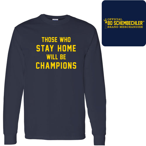 Those Who Stay Home Will Be Champions Long Sleeve - Navy