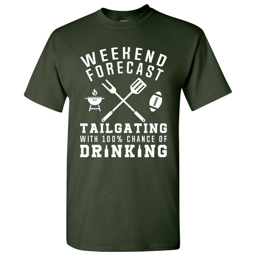 Weekend Forecast Tailgating With a Chance of Drinking: Funny Humor Football - Adult Cotton T Shirt - Forest