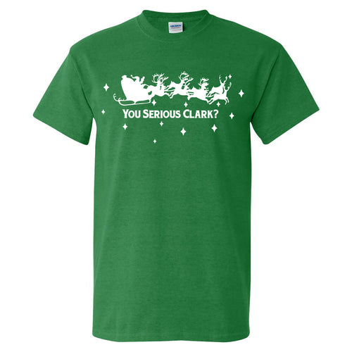 You Serious Clark - Funny Christmas Vacation Graphic T Shirt - Antique Irish Green
