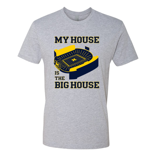 My House Is The Big House University of Michigan Next Level Premium Short Sleeve T Shirt - Heather Grey