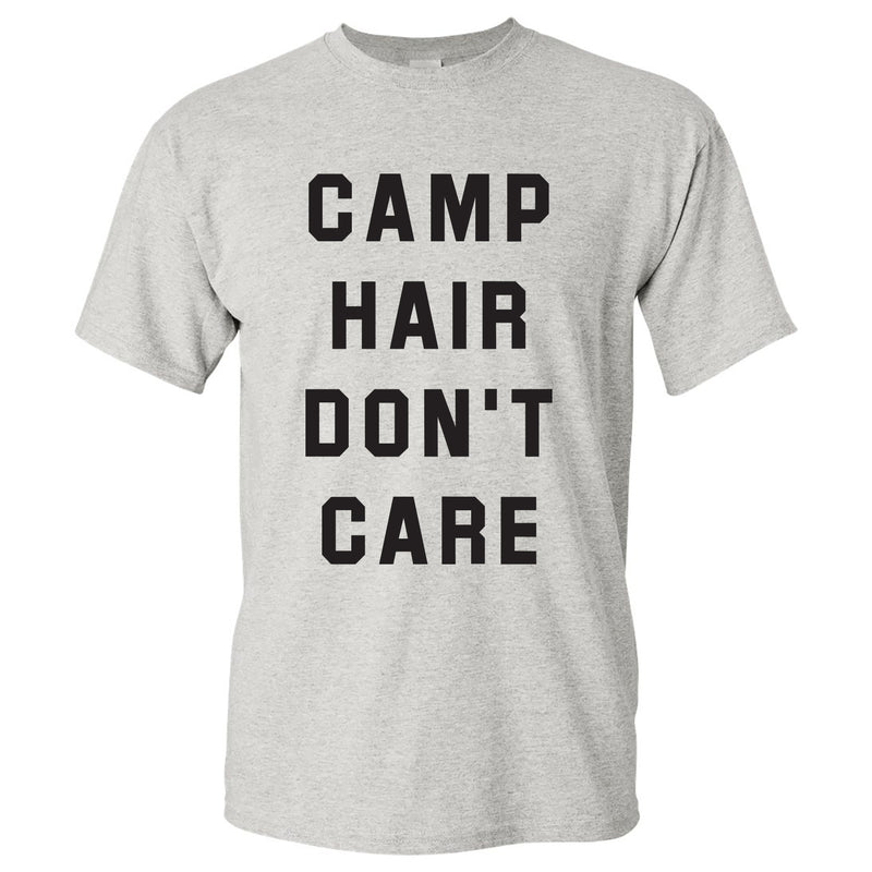 Camp Hair Don't Care - Hiking, Outdoors, Nature, Summer, Lake, Party - Funny Adult Cotton T Shirt - Ash