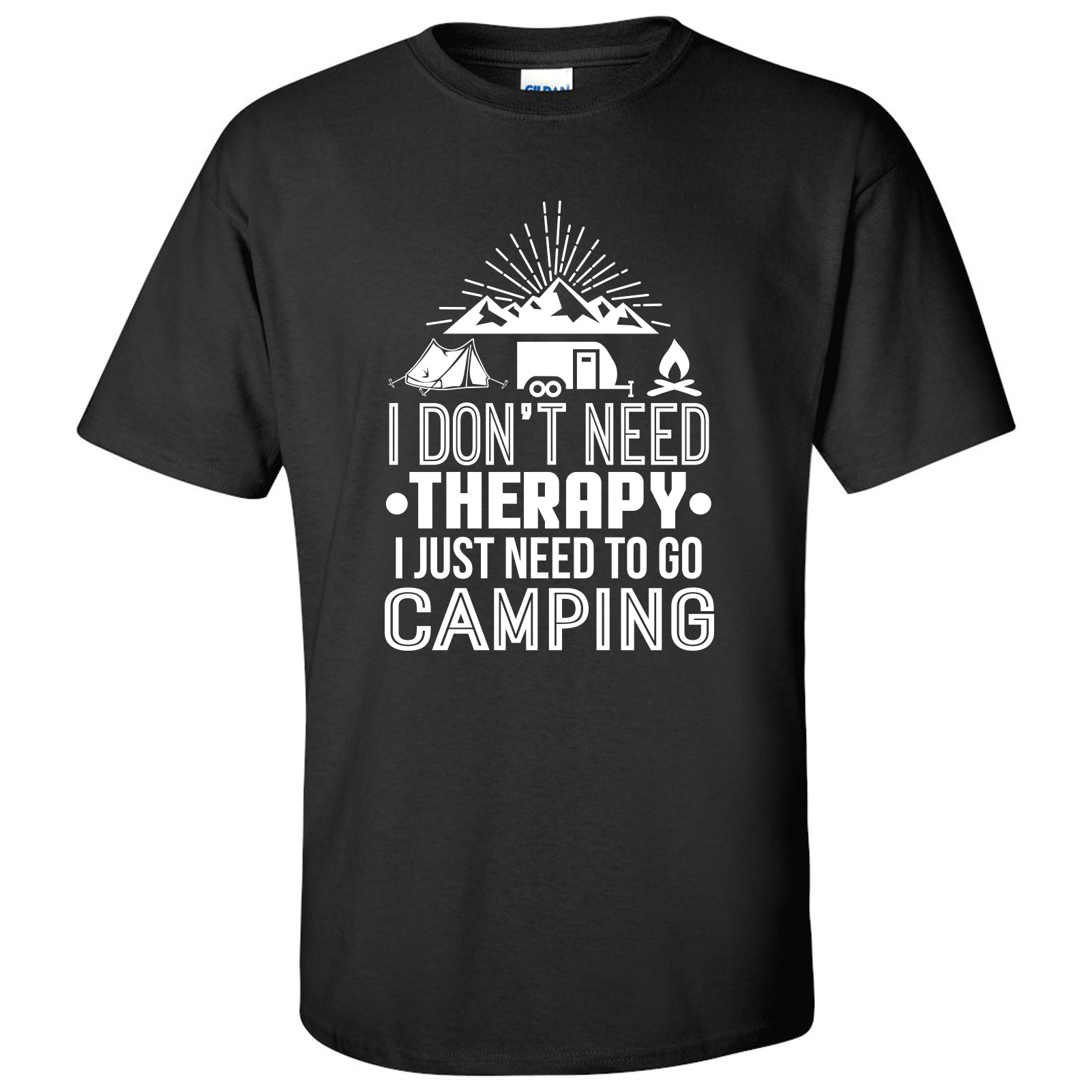 712314c7 Don't Need Therapy I Just Need To Go Camping - T-Shirt - Black
