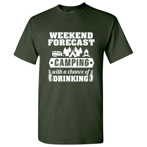 Weekend Forecast Camping With a Chance of Drinking - Hiking, Outdoors, Nature, Fishing, Drinking - Funny Adult Cotton T-Shirt - Forest