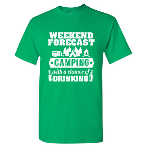 Weekend Forecast Camping With a Chance of Drinking - Hiking, Outdoors, Nature, Fishing, Drinking - Funny Adult Cotton T-Shirt - Green