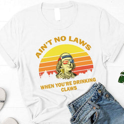 Saying Aint No Laws When Your Drinking Claws Vintage Shirt - White Claw T Shirt -Day Drinking Shirt