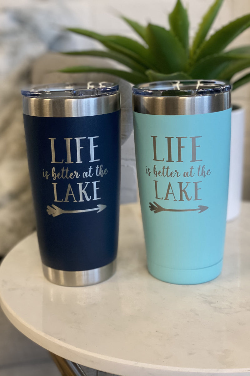 20oz Stainless Steel Tumbler : Life is better at the Lake