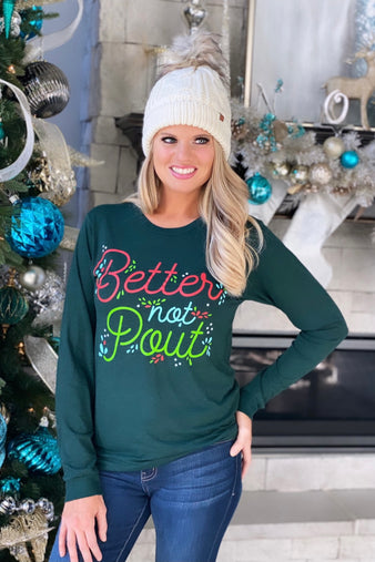 Better Not Pout Long Sleeve Holiday Graphic : Hunter Green