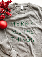MERRY ALL THE THINGS Christmas Crewneck Sweater - andoveco