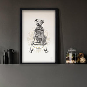In Dog we Trust print