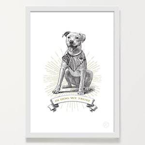 In Dog we Trust print white frame