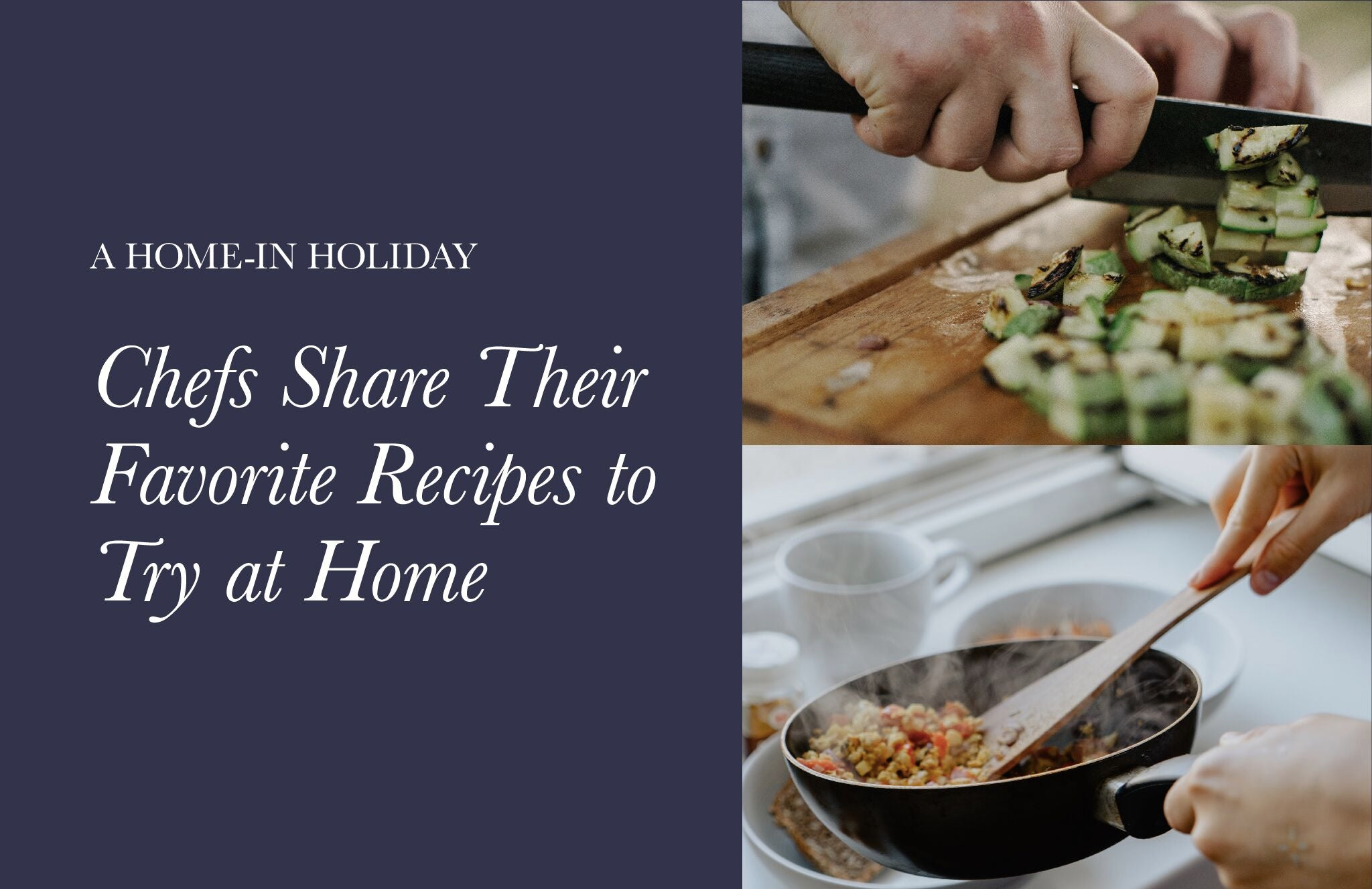 Chefs Share Their Favorite Recipes to Try at Home