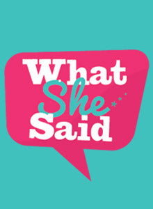 What She Said Cover