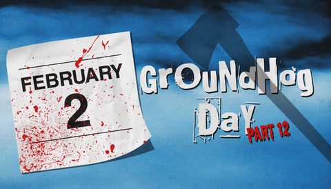 Groundhog Day Part 12 Label