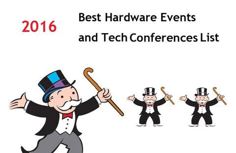 Best Hardware Events and Conferences List of 2016