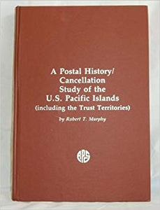 A Postal History / Cancellation Study of the U.S. Pacific Islands