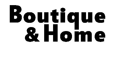 Boutique and Home
