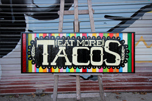 Eat More Tacos - Brian Phillips - 37.5x14""