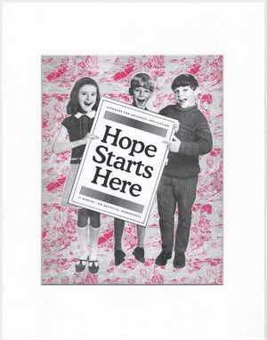 Hope Starts Here - Beast Syndicate - 11x14""