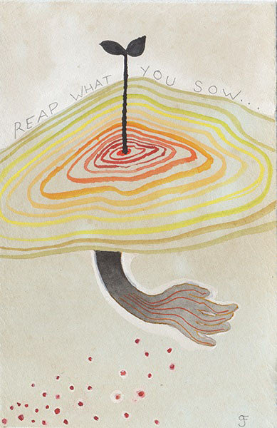 Reap What You Sow - Graham Franciose - 4x6""