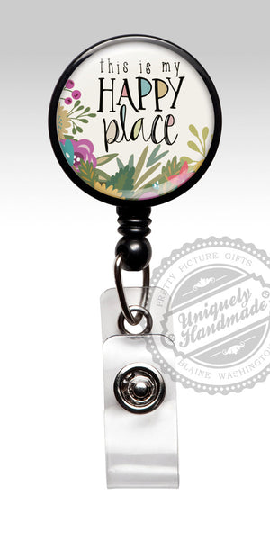 This Is My Happy Place Badge Reel- Inspirational Zen Uplifting Happy Nurse Badge Holder 491