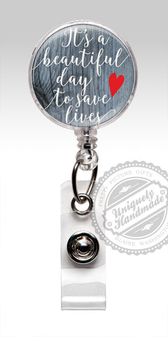 Insirational Quote Retractable Badge Holder - Its a Beautiful Day to Save Lives 524