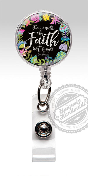 For we walk by Faith, not by Sight Badge Reel - Christian Gift Scripture Accessory Faith Hope 538
