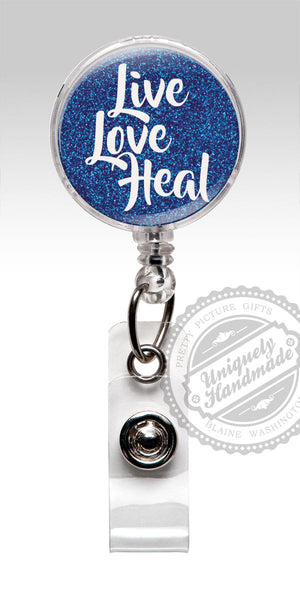 Badge Reel Inspirational Words Live Love Heal - Nursing Student Gift 544