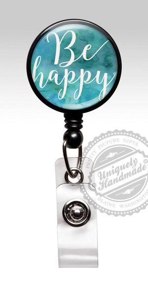 Badge Reel Be Happy Blue Watercolor - Inspirational Accessory Badge Holder 89