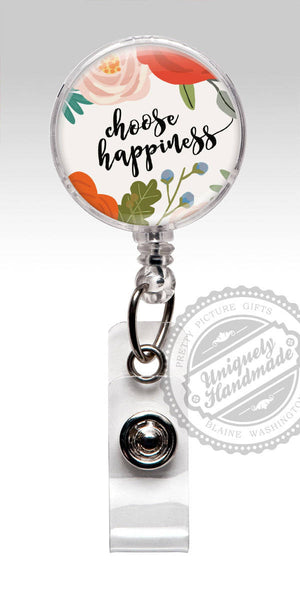 Choose Happiness Badge Reel - Inspirational Words Happy Nurse Badge Holder 489