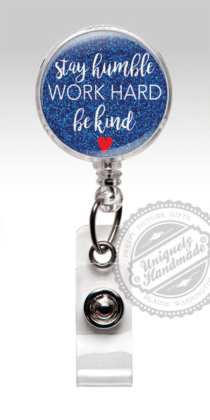 Stay Humble Work Hard Be Kind Nurse Badge Holder - Retractable Badge Holder Gift 546