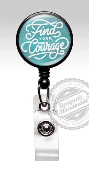 Inspirational Retractable Badge Holder - Find Your Courage Badge Reel 570