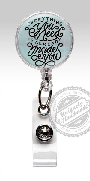 Everything You Need is Already Inside You - Inspirational ID Badge Reel 571