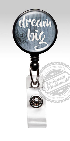 Dream Big Badge Reel - Inspirational, Id Badge Clip ID Badge for a Nursing Student Gift 457